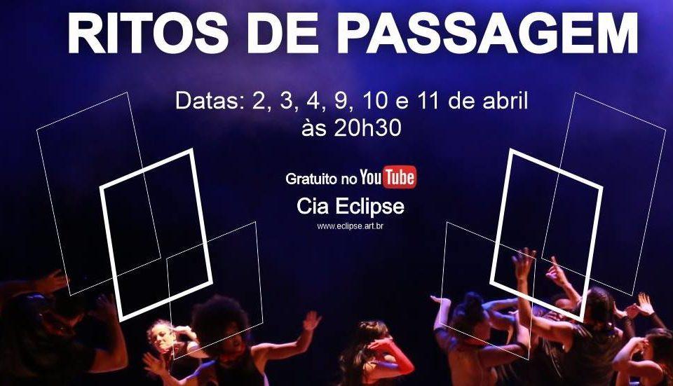 """Cia Eclipse Cultura e Arte apresenta espetáculo """"Ritos de Passagem"""" no Youtube"""